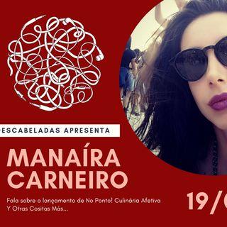 Ep. #1 - Manaíra Carneiro - No Ponto!