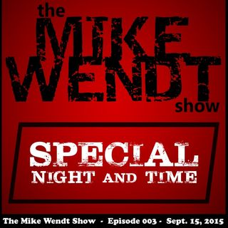 The Mike Wendt Show - Episode 003 (9/15/15)