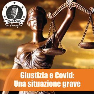 Giutizia e Covid: La situazione è grave!