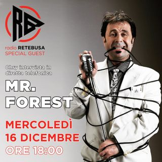 Mr. Forest Special Guest