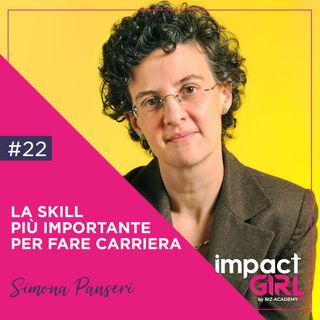 22 - La Skill più Importante per Fare Carriera!
