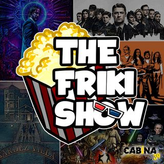 THE FRIKI SHOW / 30-07-19