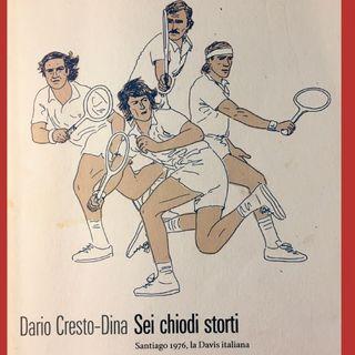 """Sport e letteratura. """"Sei chiodi storti"""" di Dario Cresto-Dina"""