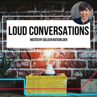 LOUD Conversations