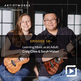 Learning Music as an Adult: Craig Chee & Sarah Maisel