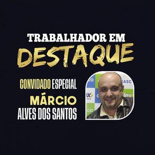 """""""Trabalhador em Destaque"""" com Márcio Alves"""