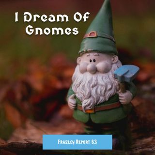 I Dream Of Gnomes
