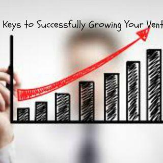 Keys to Growing Your Venture