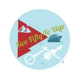 Two Fifty To Vigo - Programa 1
