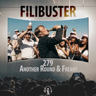 279 - Another Round & Freaky