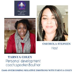 E106: Overcoming Negative Emotions With Tarnya Coley