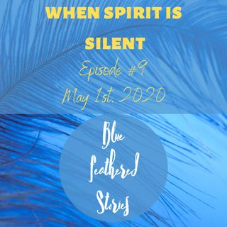 When Spirit Is Silent