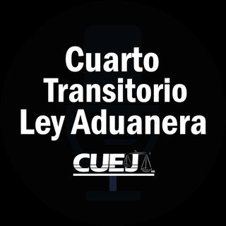 Cuarto Transitorio Ley Aduanera México