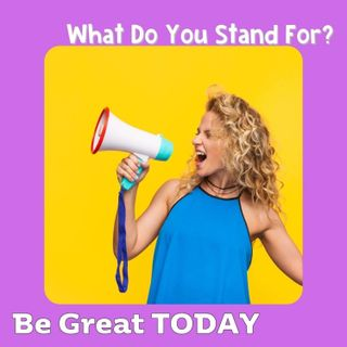What Do You Stand For?