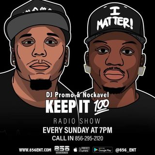 Keep It 100 Radio Show Live  and Direct EP:31
