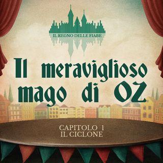 07 - Il meraviglioso mago di Oz - Capitolo 1 - Il ciclone