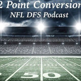 2 Point Conversion - NFL DFS Podcast