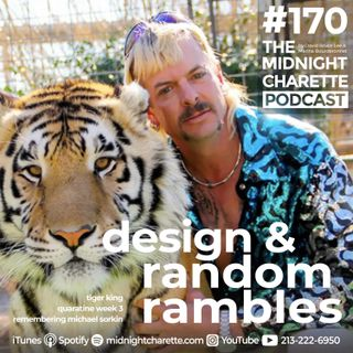 #170 - Tiger King, Quarantine Week 3, and Michael Sorkin