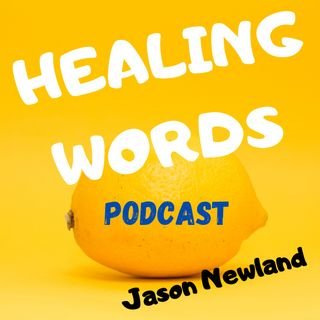 HEALING WORDS podcast - Jason Newland