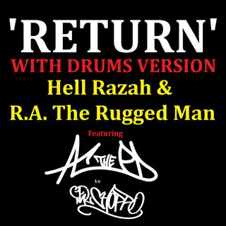 Hell Razah and RA The Rugged Man ft El Choppo - Return - With Drums Version