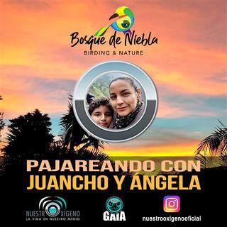 NUESTRO OXÍGENO Pajareando con Juancho y Ángela