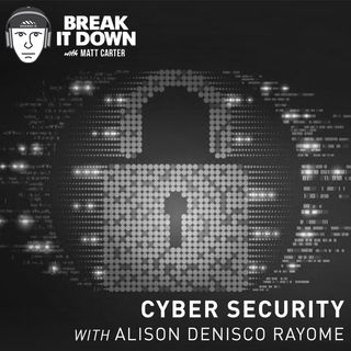 Cyber Security with Alison DeNisco Rayome (Ep 128)