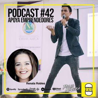 Podcast #042 Apoya Emprendedores // Renata Robles
