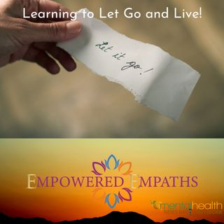 Learning to Let Go and Live!