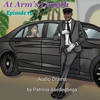 At Arm´s Length- Audio Drama by Patricia Asedegbega (Episode 10)