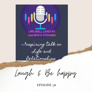 Episode 78: Laugh And Be Happy