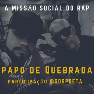 A Missão Social do RAP - Part. GOG
