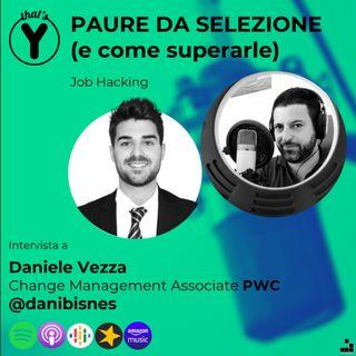 """""""Paure da selezione"""" con Daniele Vezza DANIBISNES [Job Hacking]"""