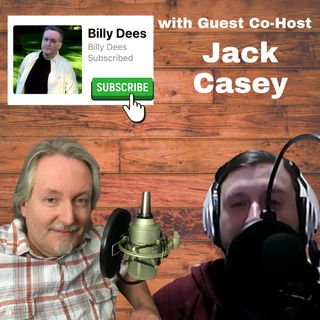 Talk Show for March 21 thru 27, 2021 Billy Dees with guest cohost Jack Casey