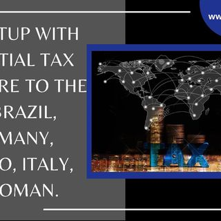 [ HTJ Podcast ] A Startup With Potential Tax Exposure To The US, Brazil, Germany, Mexico, Italy, and Oman.