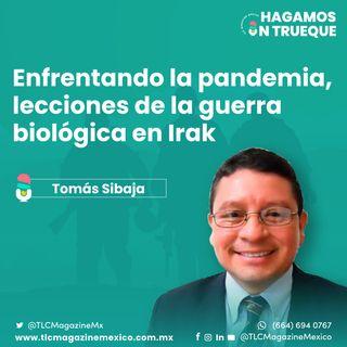 Episodio 40. Enfrentando la pandemia, lecciones de la guerra biológica en Irak  ⋅ Con Tomás Sibaja