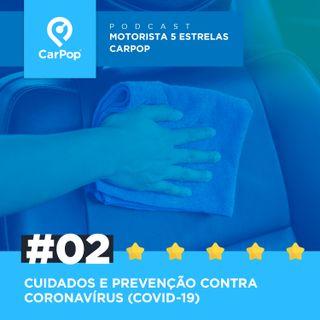Motorista 5 Estrelas CarPop #02 - Cuidados e prevenção contra COVID-19 (Coronavírus)