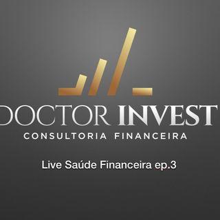 Ep.15 - Live saúde Financeira ep.3