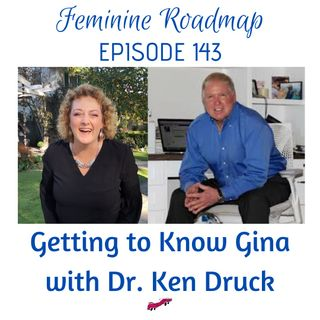 FR Ep #143 Getting to Know Gina with Dr. Ken Druck