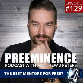 129 - The Best Mentors for Free