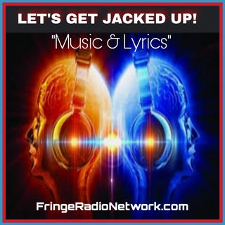 LET'S GET JACKED UP! Music and Lyrics