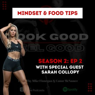 S2 Episode 2: Mindset & Food Tips W/ Special Guest Sarah Collopy