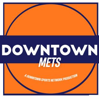 Downtown Mets Podcast