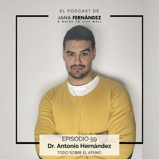 Todo sobre el ayuno, con el doctor Antonio Hernández