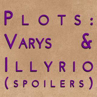 Plots: Varys & Illyrio Part 2 (spoilers)