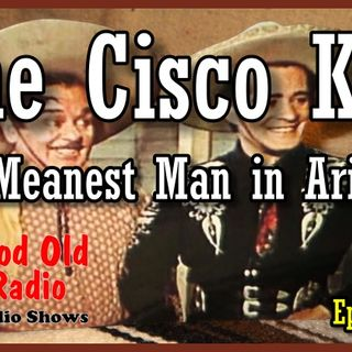 The Cisco Kid, The Meanest Man in Arizona 1952  | Good Old Radio #theciscokid #ClassicRadio