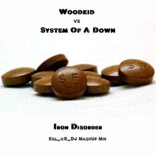 Kill_mR_DJ - Iron Disorder (Woodkid VS System of a Down)