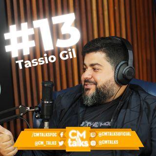 TASSIO GIL - CMTalks #13
