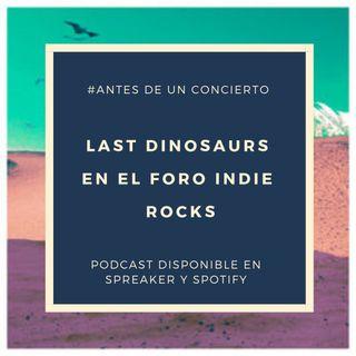 Last Dinosaurs en el Foro Indie Rocks