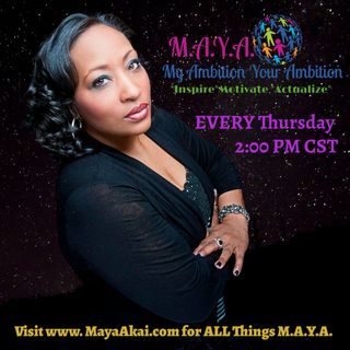 M.A.Y.A. EPISODE #26-DISCOVERING OR REDISCOVERING YOUR  PURPOSE