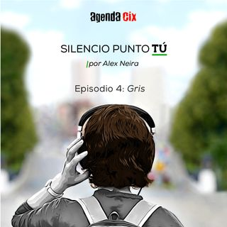 Episodio 4: Gris